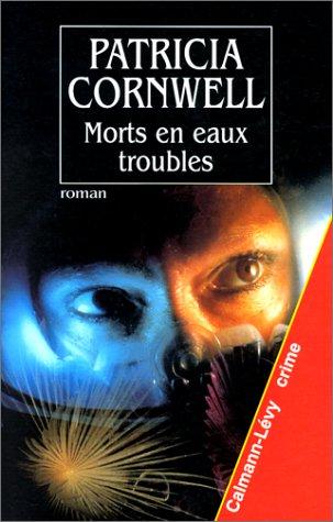 Patricia Cornwell Volume 2 : La séquence des corps. Une mort sans nom. Morts en eaux troubles. Mordoc - Patricia Cornwell