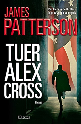 Couverture Tuer Alex Cross JC Lattès