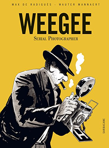 Couverture « Weegee, Serial Photographer »