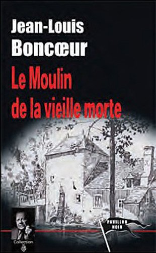 Couverture Le moulin de la vieille morte
