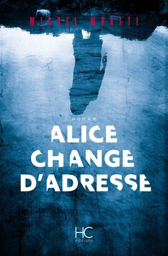 Couverture Alice change d'adresse