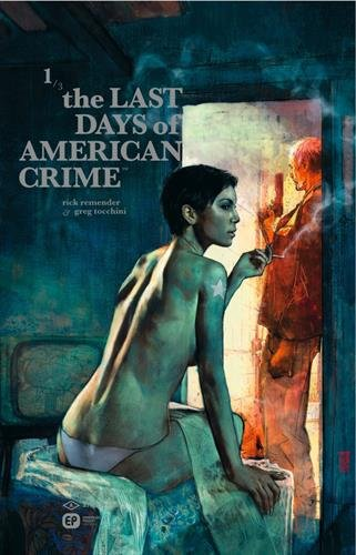 Couverture The Last Days of American Crime – Tome 1