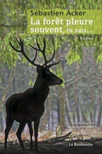 Couverture La forêt pleure souvent, tu sais...