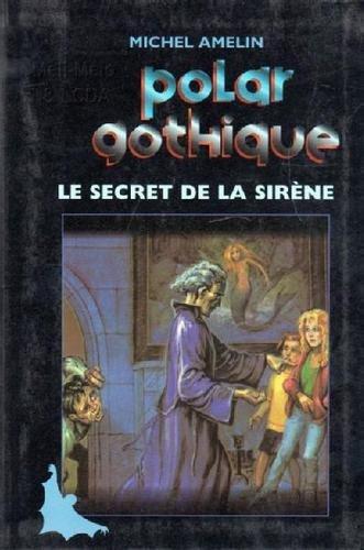 Michel amelin france bibliographie polars pourpres - Le secret des sirene ...