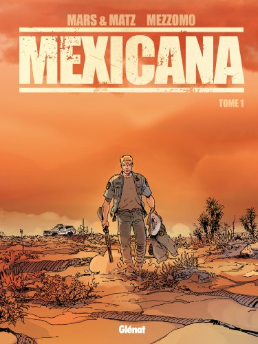 Couverture Mexicana – Tome 1
