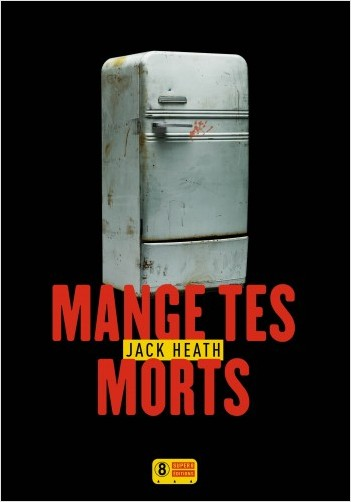Couverture Mange tes morts Super 8 éditions